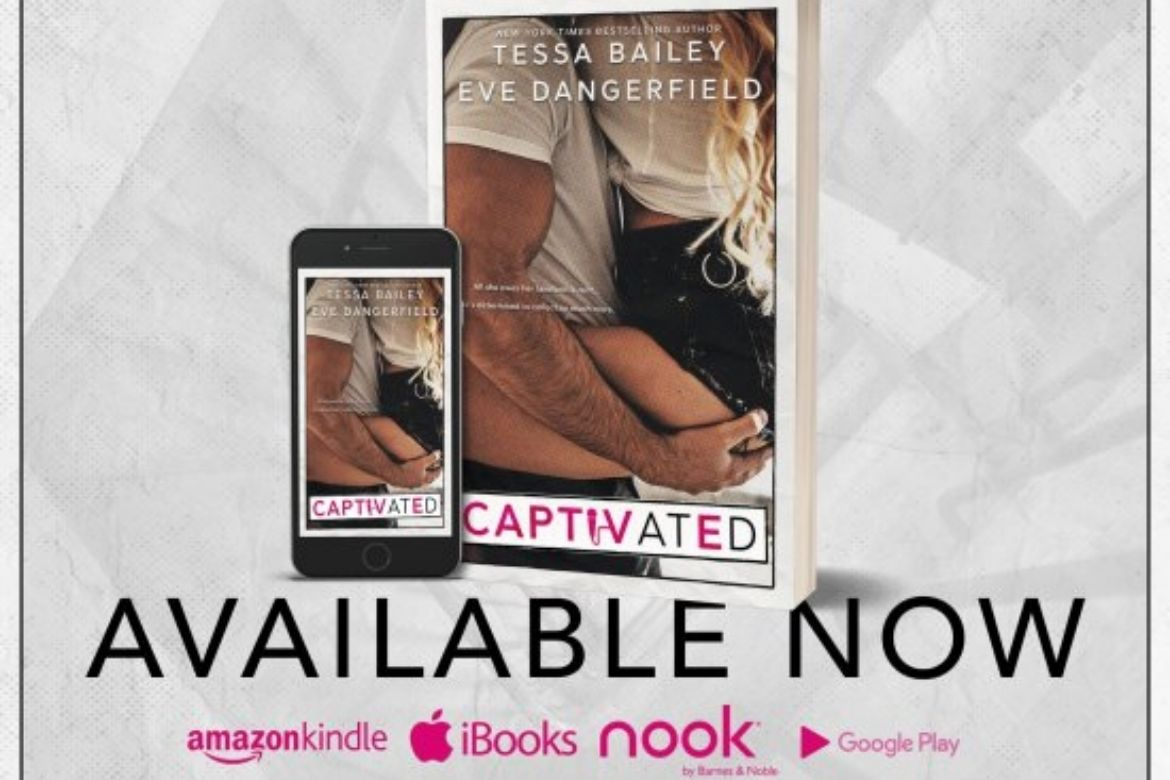 Captivated by Tessa Bailey & Eve Dangerfield Release