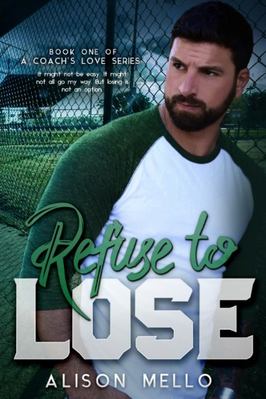 Refuse to Lose by Alison Mello | Book Review