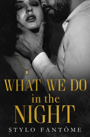 What We Do in the Night by Stylo Fantôme
