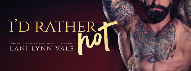 I'd Rather Not by Lani Lynn Vale