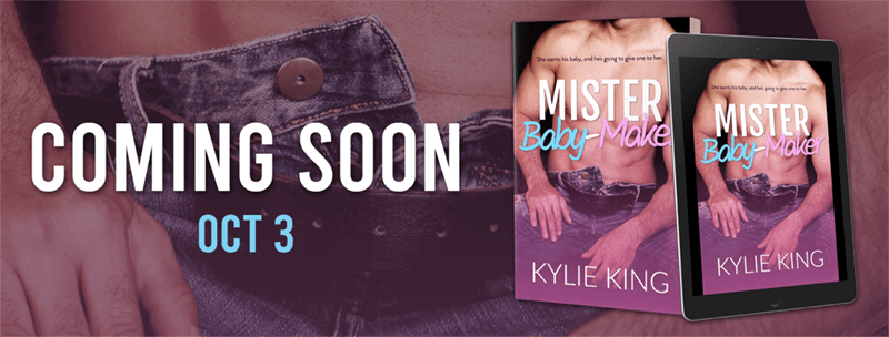 Mister Baby Maker by Kylie King - Cover Reveal