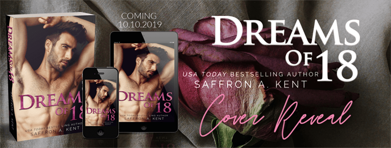 Dreams of 18 by Saffron A. Kent - Cover Reveal
