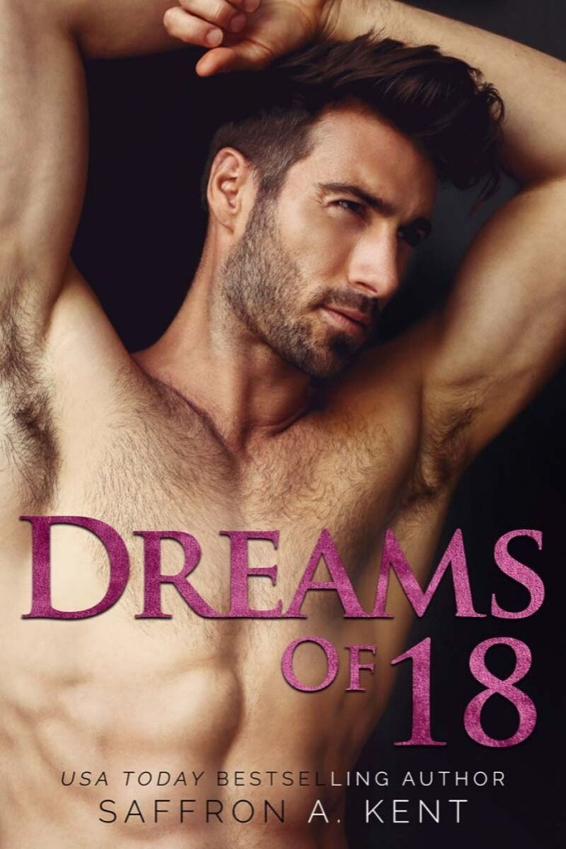 Dreams of 18 by Saffron A. Kent – Cover Reveal