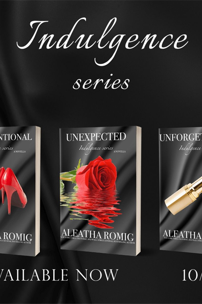 Indulgence Series by Aleatha Romig – Cover Reveal