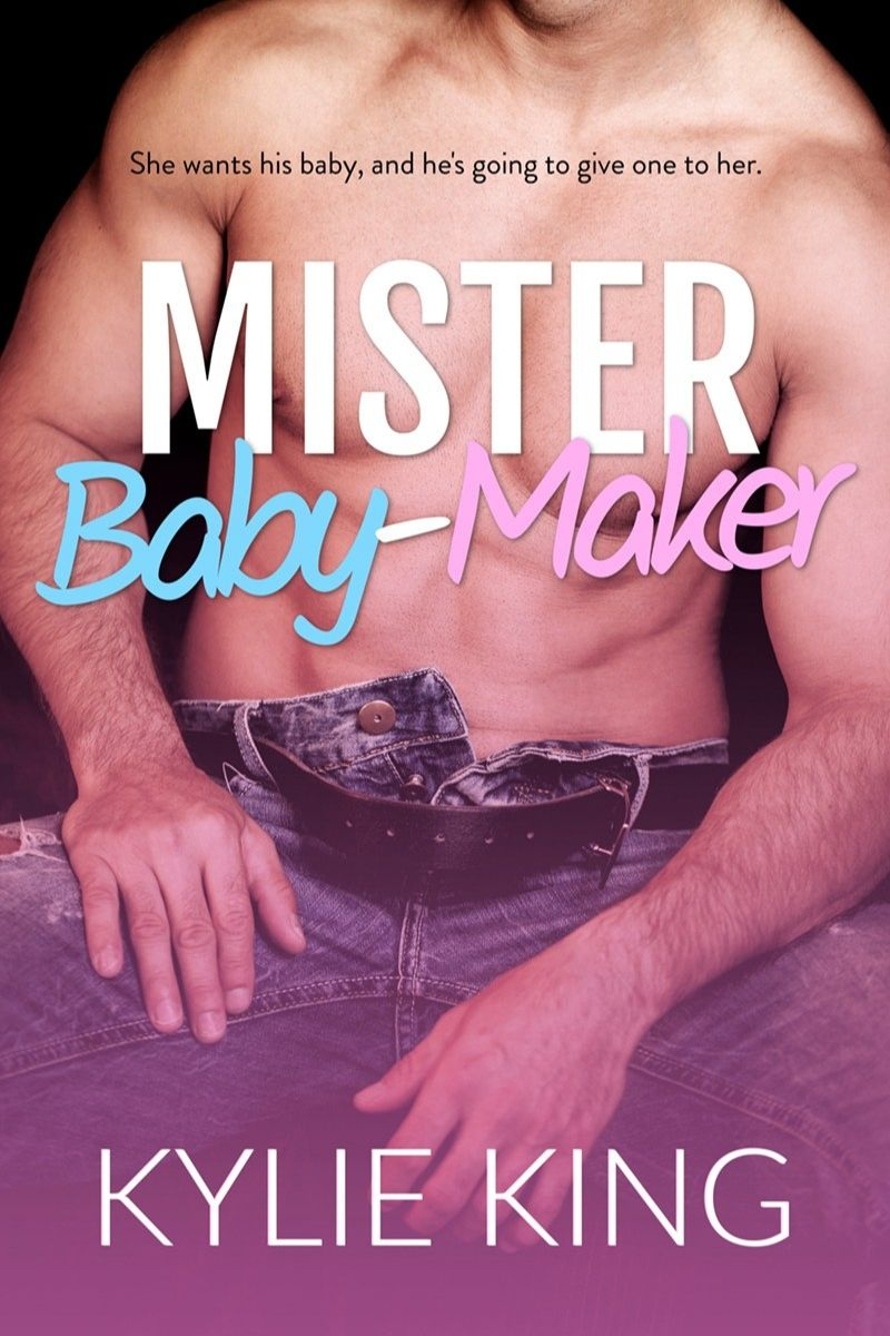Mister Baby Maker by Kylie King – Cover Reveal