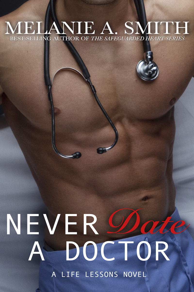 Never Date a Doctor by Melanie A. Smith