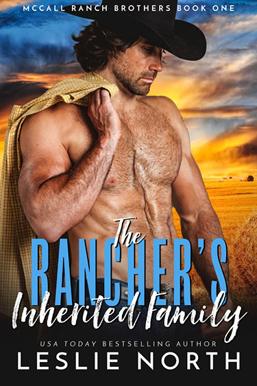 The Rancher's Inherited Family  by Leslie North