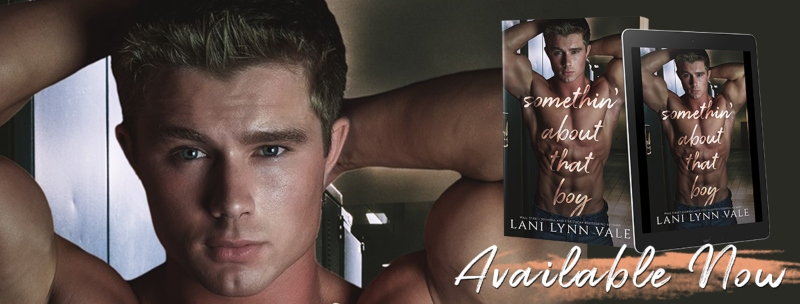 Somethin' About That Boy by Lani Lynn Vale
