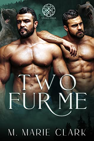 Two Fur Me by M. Marie Clark