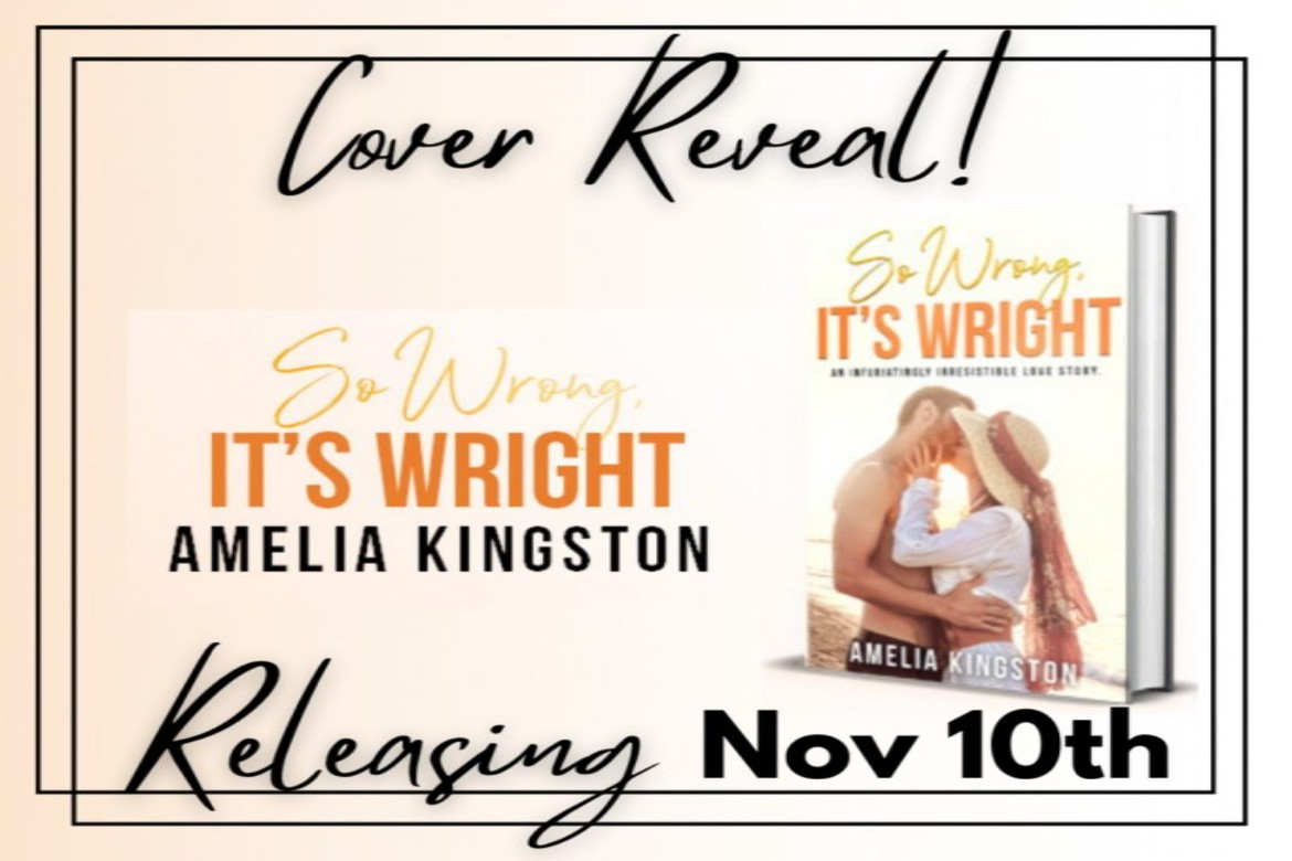So Wrong It's Right by Amelia Kingston Cover Reveal