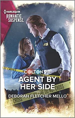 Colton 911: Agent By Her Side by Deborah Fletcher Mello