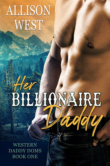 Her Billionaire Daddy  by Allison West