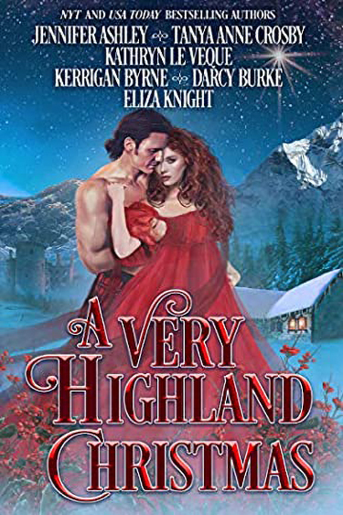 A Very Highland Holiday Anthology by Kathryn Le Veque, Jennifer Ashley, Tanya Anne Crosby, Kerrigan Byrne, Eliza Knight, Darcy Burke