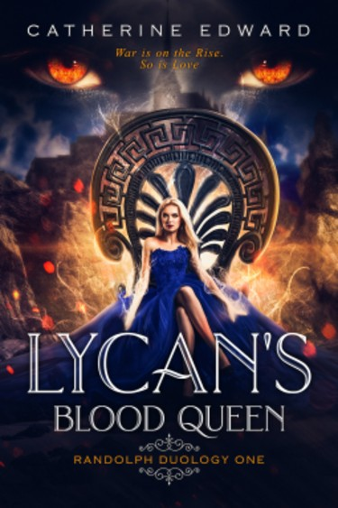 Lycan's Blood Queen by Catherine Edward