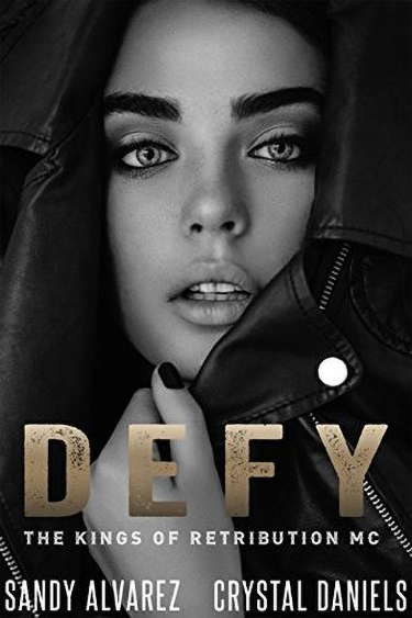 Defy by Sandy Alvarez, Crystal Daniels