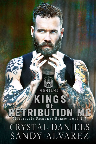 Kings of Retribution MC Montana Series by Sandy Alvarez & Crystal Daniels