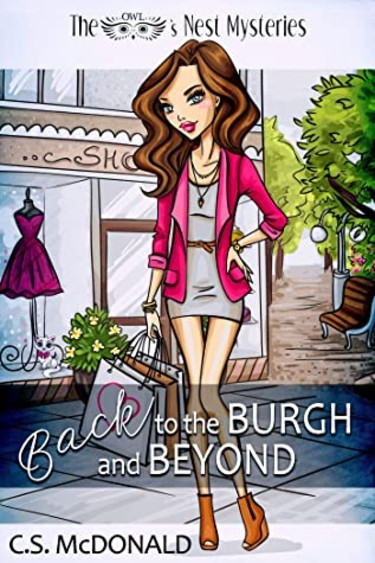 Back to the Burgh and Beyond (An Owl's Nest Mystery) by C.S. McDonald