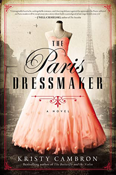 The Paris Dressmaker by Kristy Cambron | Book Review
