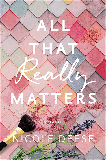 All that Really Matters by Nicole Deese | Book Reviews