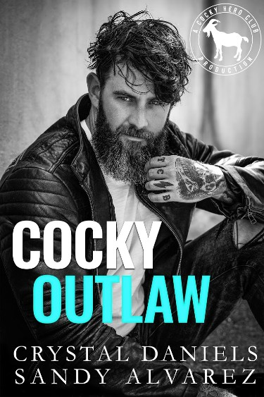 Cocky Outlaw by Crystal Daniels & Sandy Alvarez   Book Review