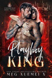 Playboy King by Meg Xuemei X