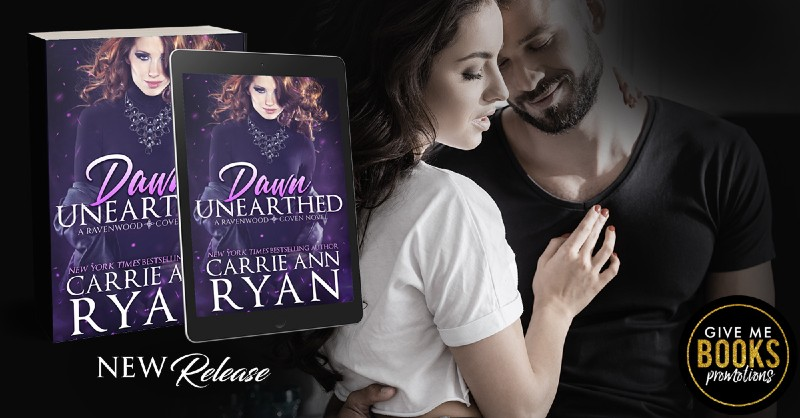Dawn Unearthed by Carrie Ann Ryan   Release Boost