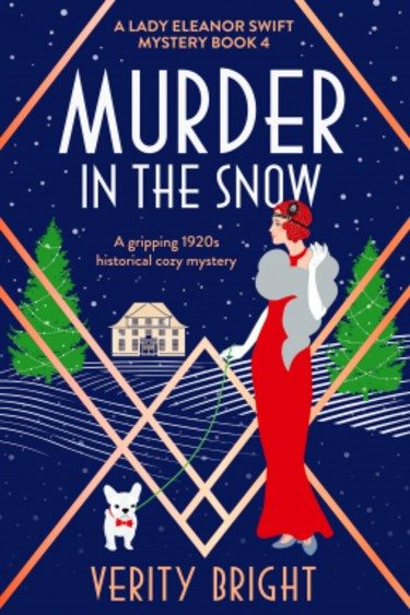 Murder in the Snow (A Lady Eleanor Swift Mystery Book 4) by Verity Bright